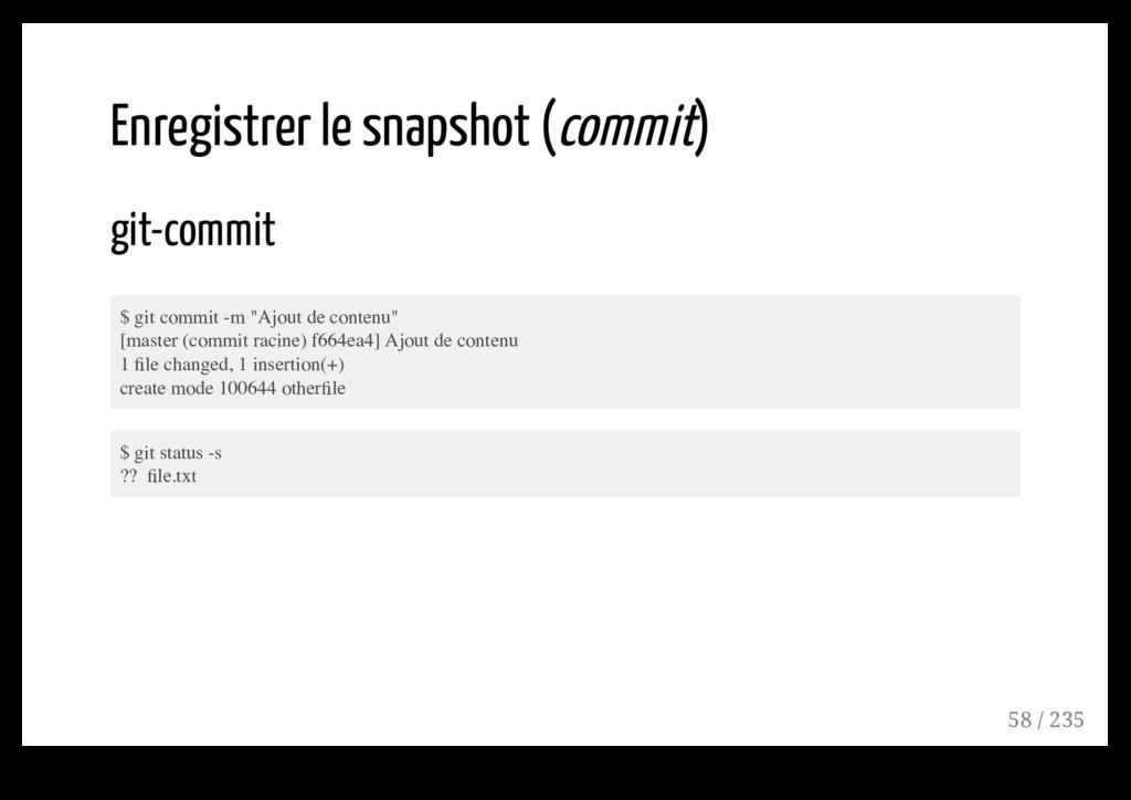 Enregistrer le snapshot (commit) git-commit $ g...