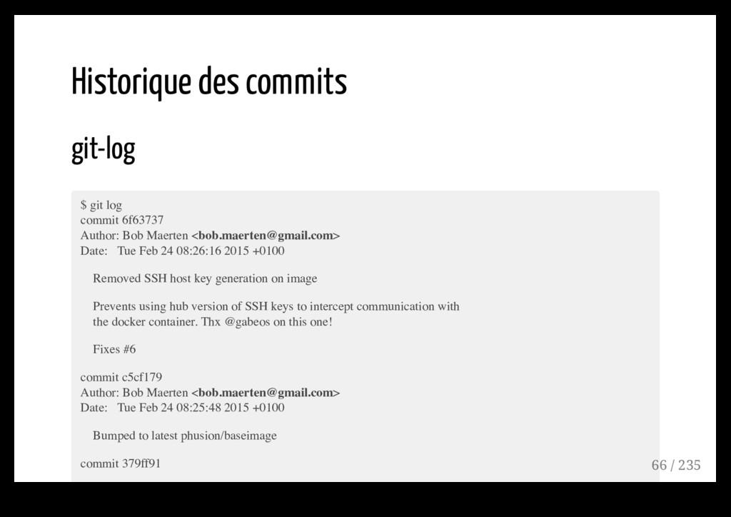 Historique des commits git-log $ git log commit...