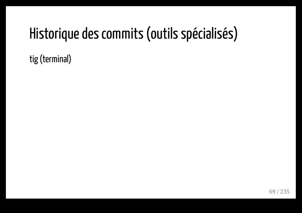 Historique des commits (outils spécialisés) tig...