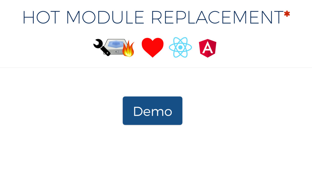 HOT MODULE REPLACEMENT* Demo