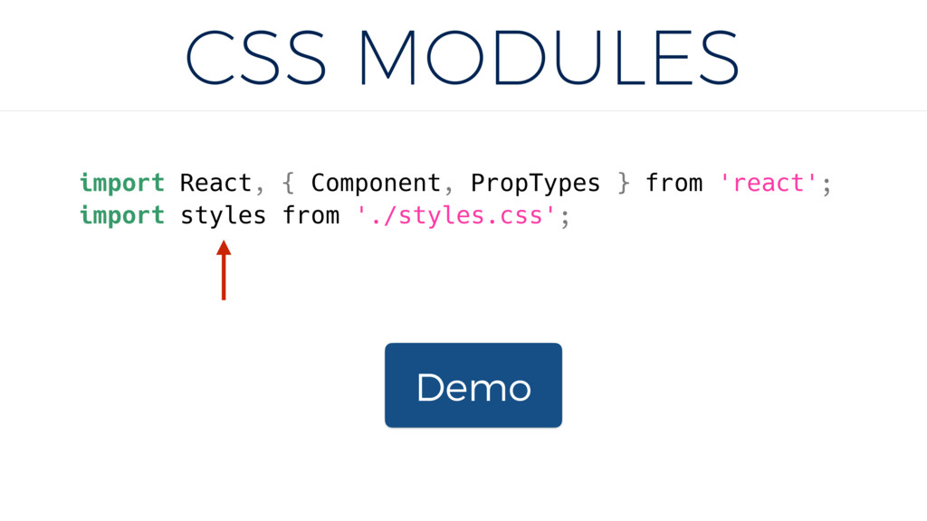 CSS MODULES Demo import React, { Component, Pro...