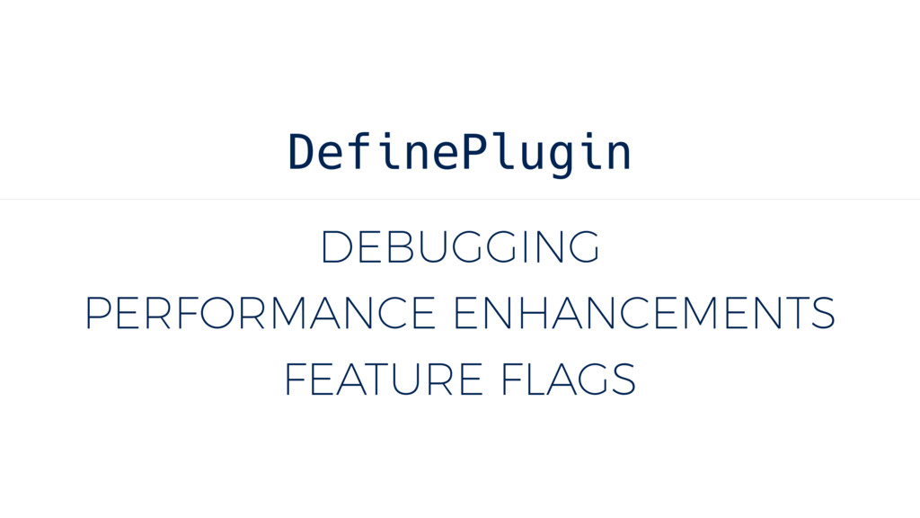 DEBUGGING PERFORMANCE ENHANCEMENTS FEATURE FLAG...