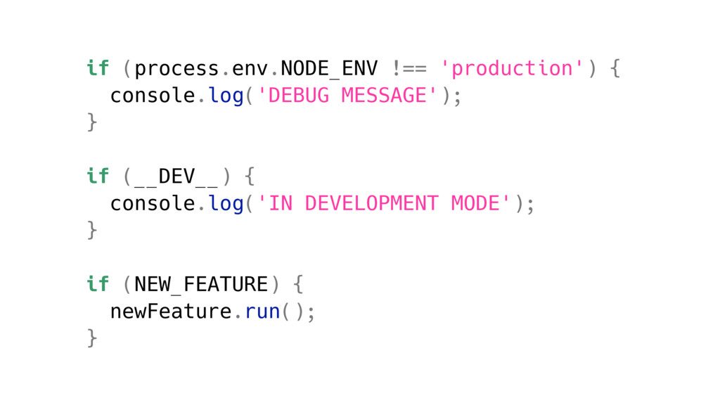 if (process.env.NODE_ENV !== 'production') { co...