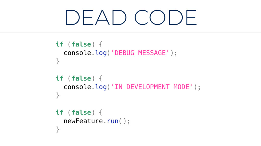 DEAD CODE if (false) { console.log('DEBUG MESSA...