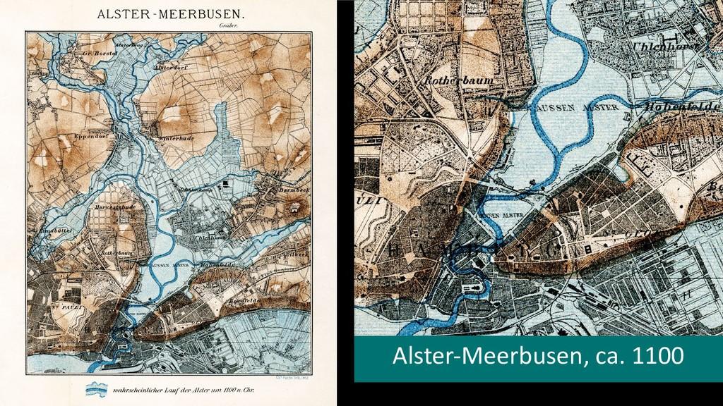 x Alster-Meerbusen, ca. 1100