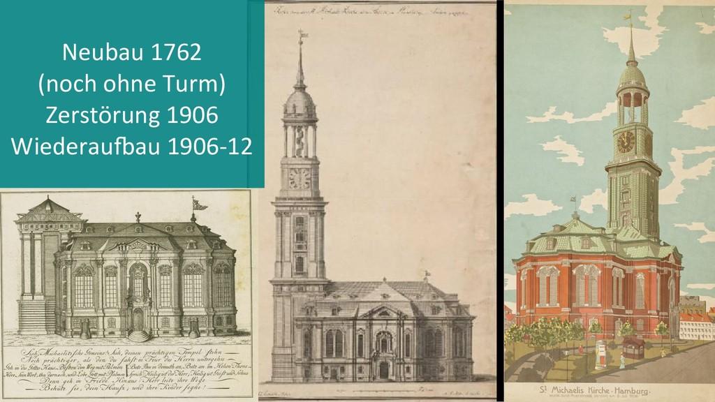 Neubau 1762 (noch ohne Turm) Zerstörung 1906 Wi...