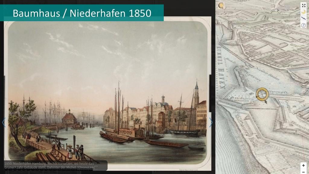 Baumhaus / Niederhafen 1850
