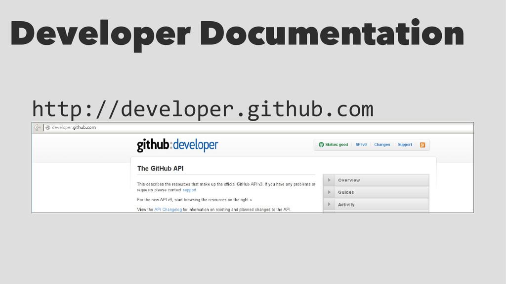 Developer Documentation http://developer.github...