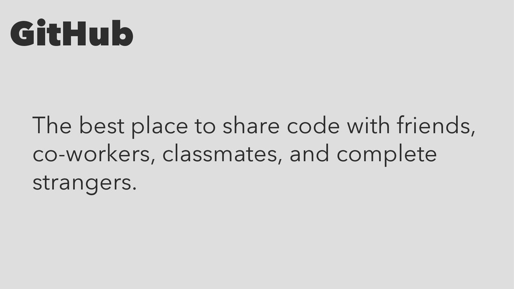 GitHub The best place to share code with friend...