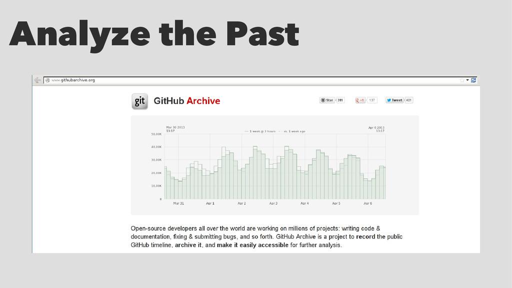Analyze the Past