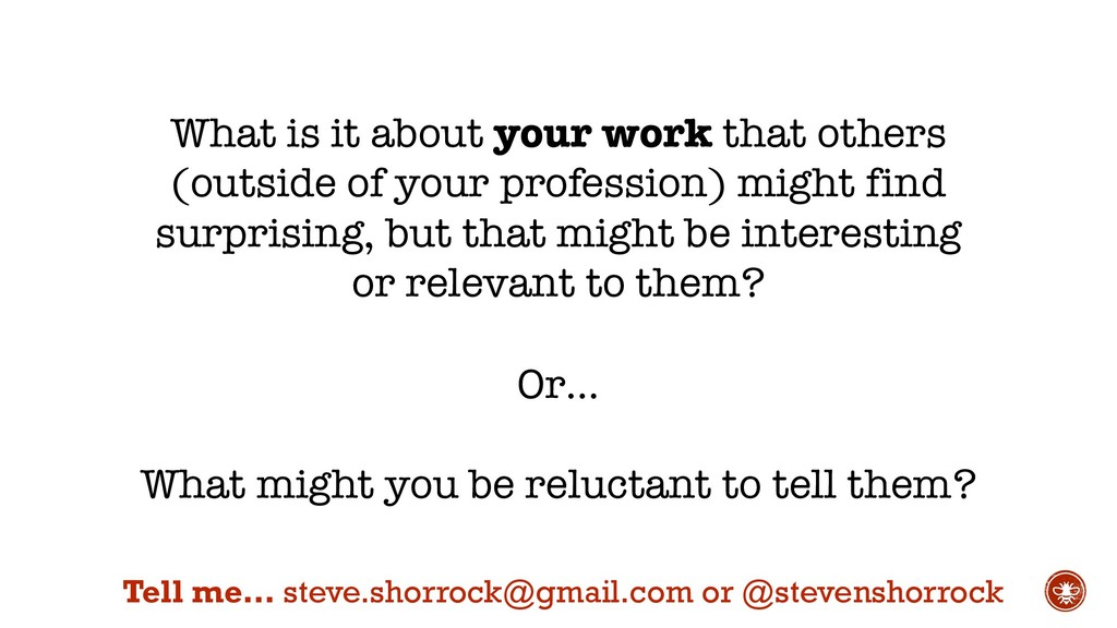 What is it about your work that others (outside...