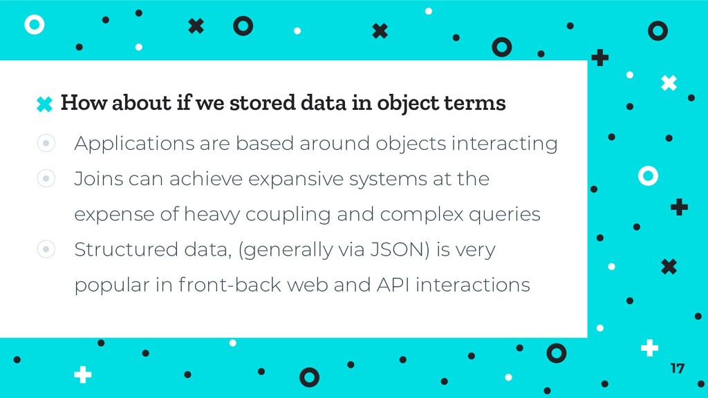 How about if we stored data in object terms 17 ...