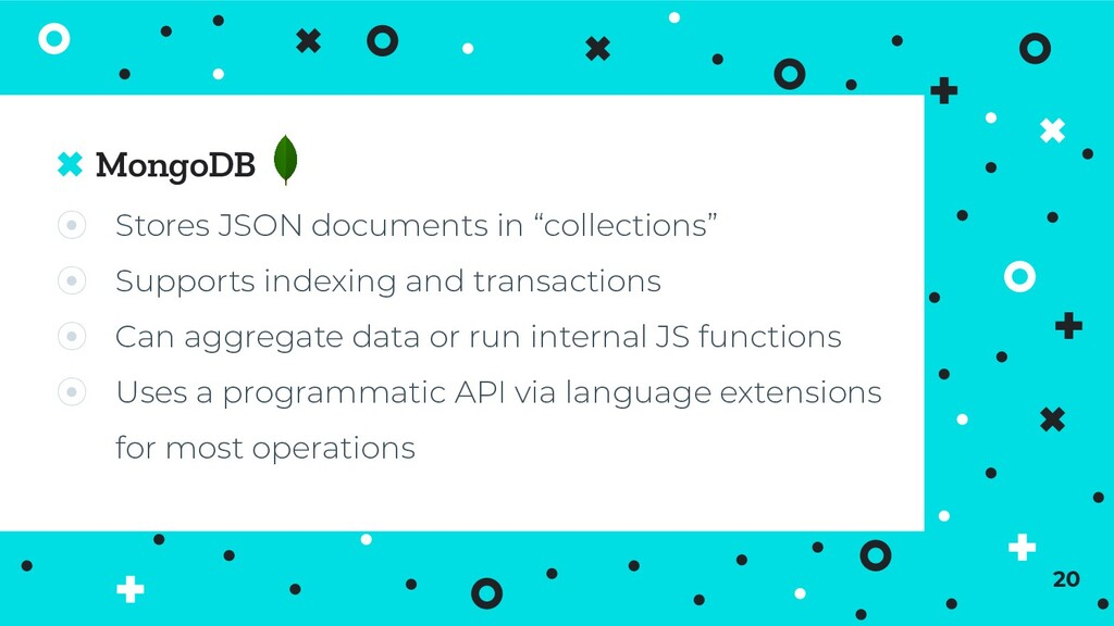 """MongoDB 20 ⦿ Stores JSON documents in """"collecti..."""