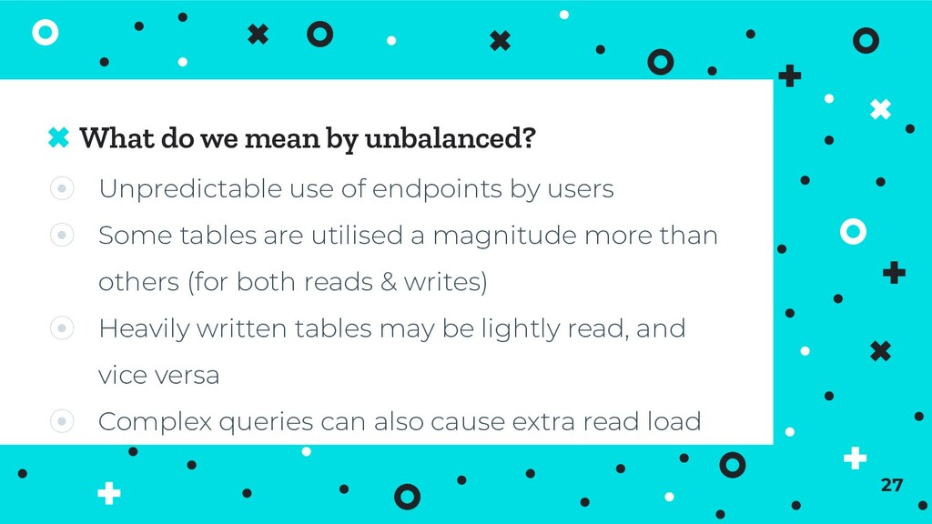 What do we mean by unbalanced? ⦿ Unpredictable ...