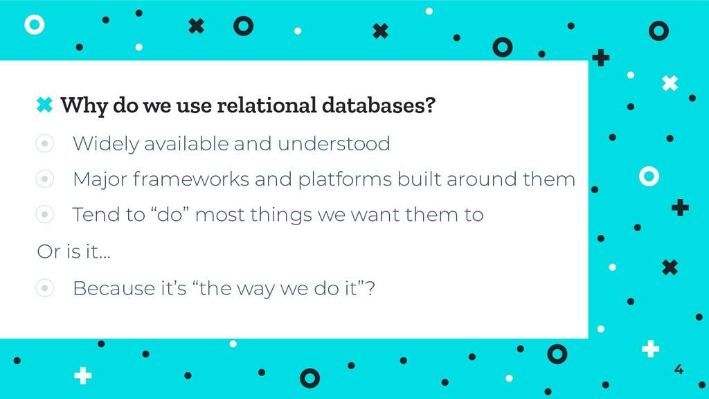Why do we use relational databases? ⦿ Widely av...