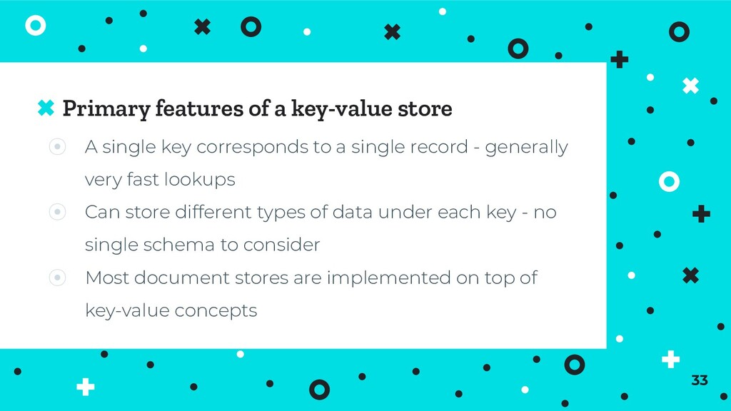 Primary features of a key-value store ⦿ A singl...