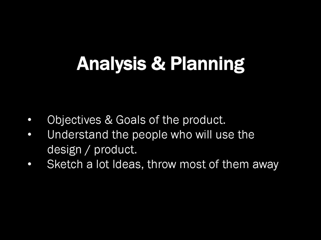 Analysis & Planning •  Objectives & Goals of th...
