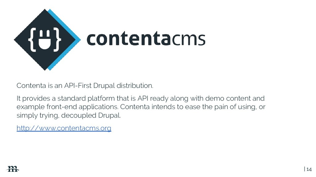 | 14 Contenta is an API-First Drupal distributi...