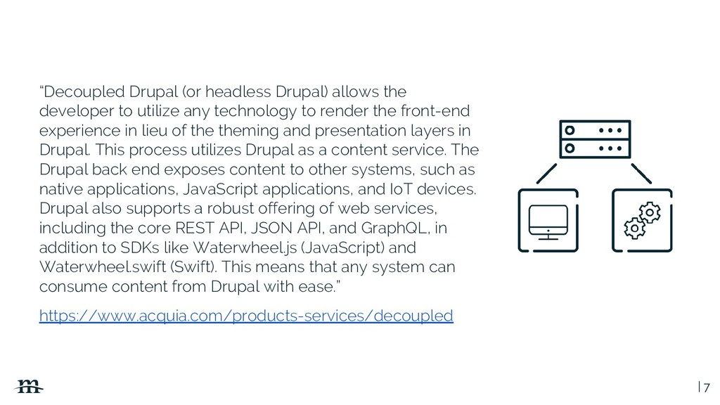 "| 7 ""Decoupled Drupal (or headless Drupal) allo..."