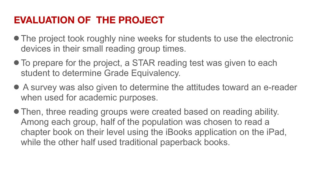 EVALUATION OF THE PROJECT ● The project took ro...