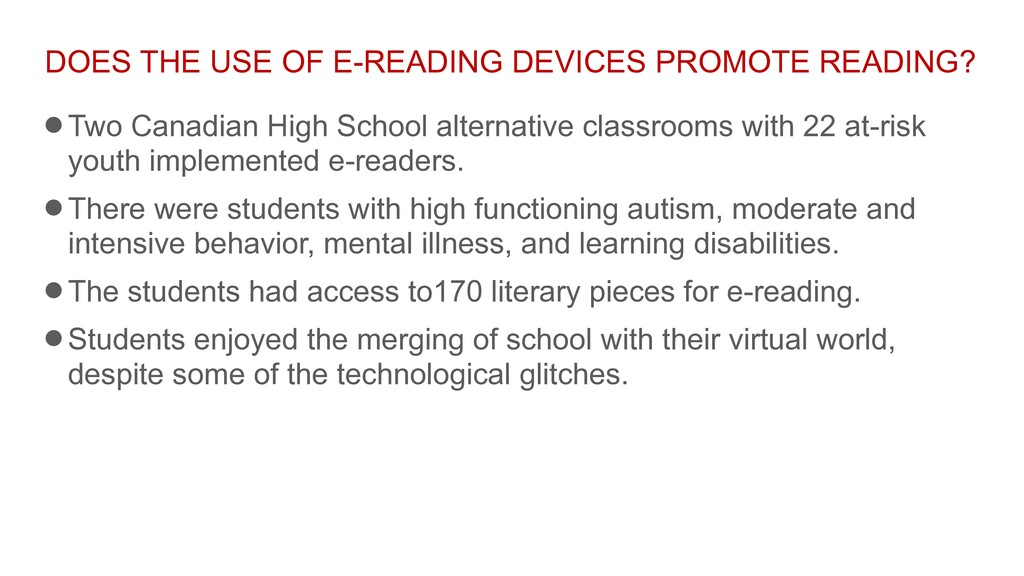 DOES THE USE OF E-READING DEVICES PROMOTE READI...