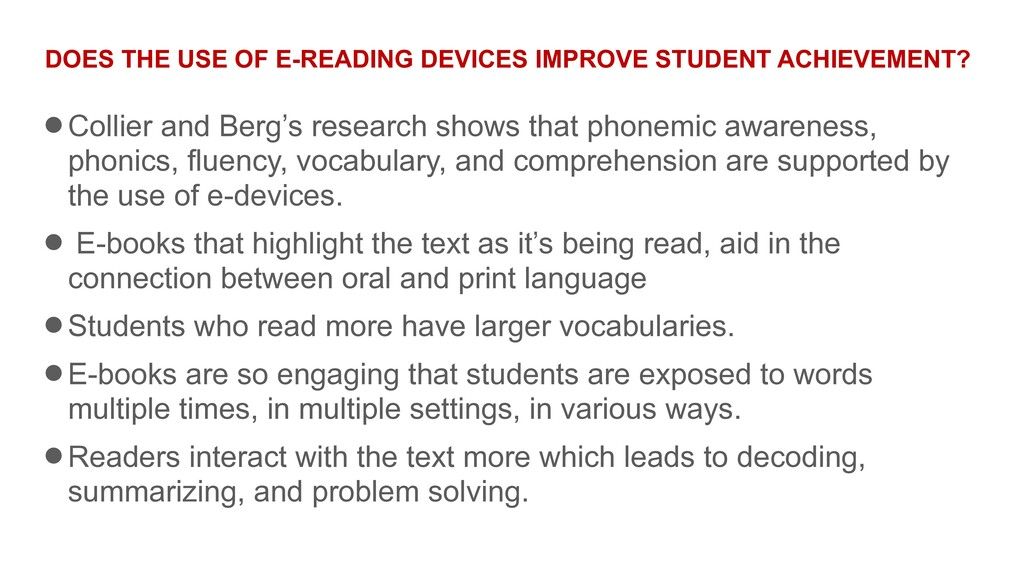 DOES THE USE OF E-READING DEVICES IMPROVE STUDE...