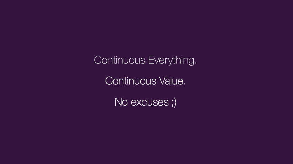 Continuous Everything.