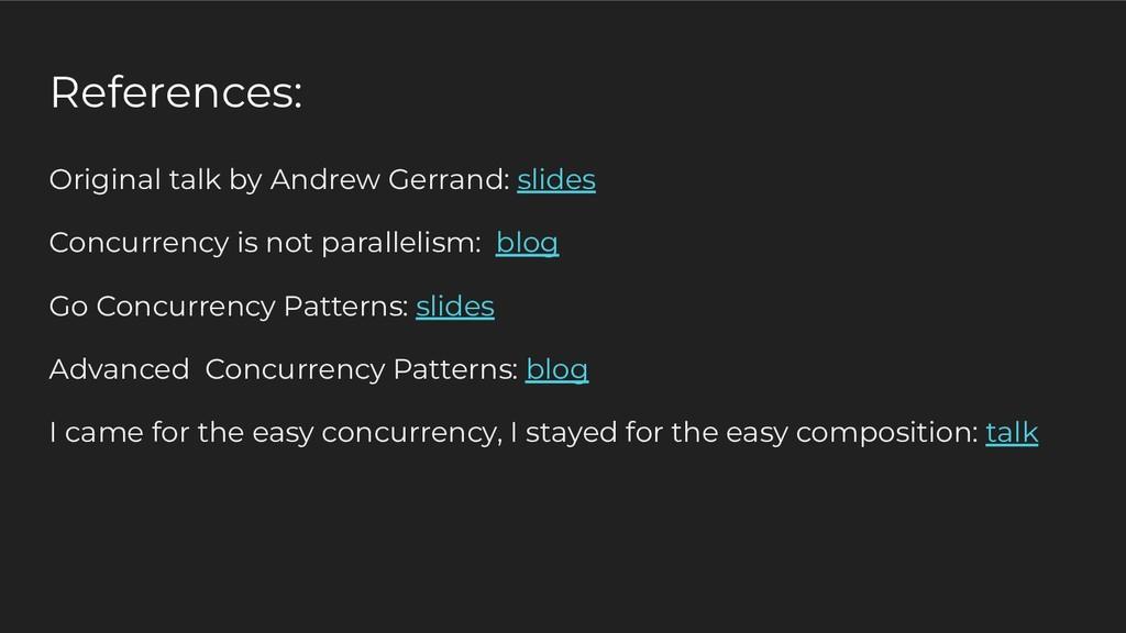 Original talk by Andrew Gerrand: slides Concurr...