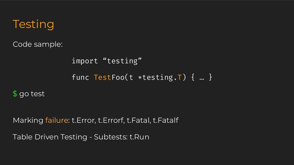"Testing Code sample: import ""testing"" func Test..."