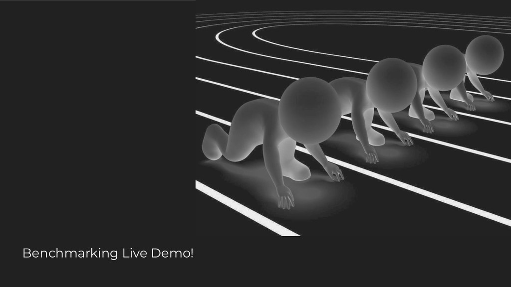 Benchmarking Live Demo!
