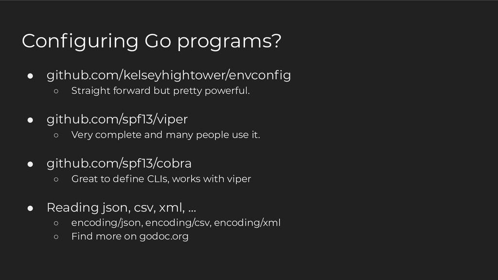 Configuring Go programs? ● github.com/kelseyhigh...