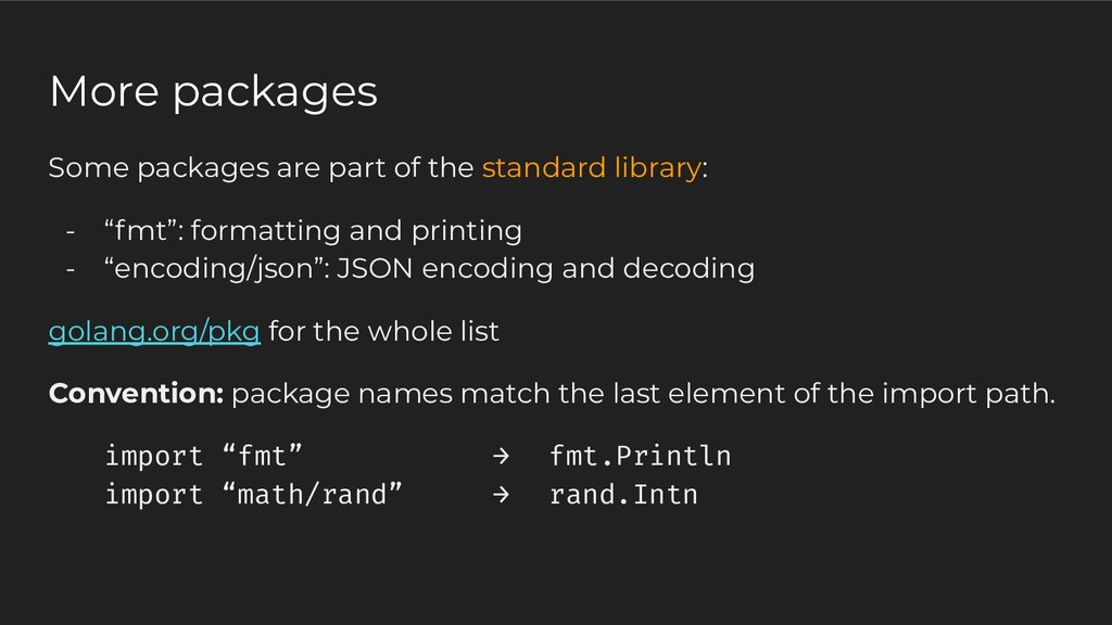 Some packages are part of the standard library:...