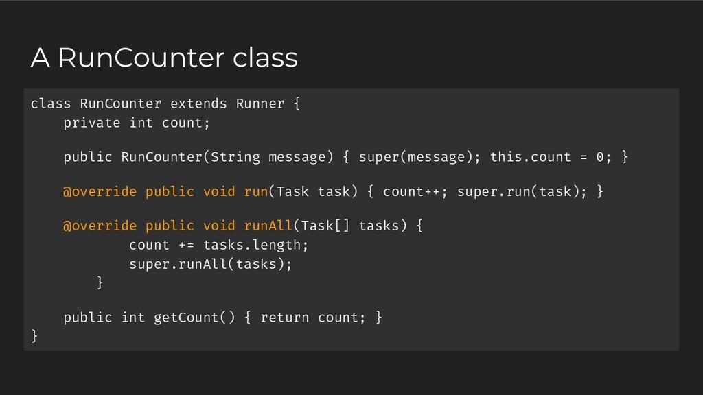 class RunCounter extends Runner { private int c...