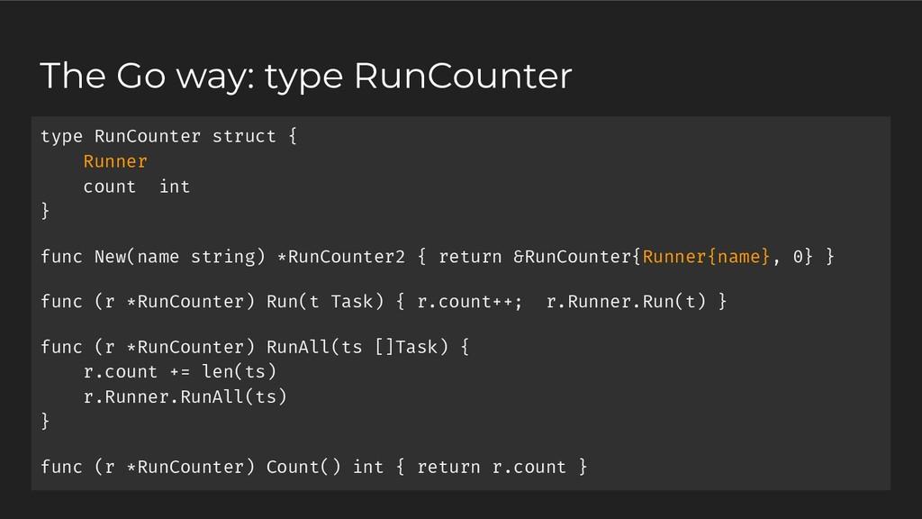 type RunCounter struct { Runner count int } fun...