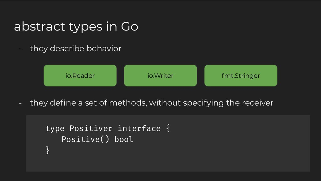 type Positiver interface { Positive() bool } ab...