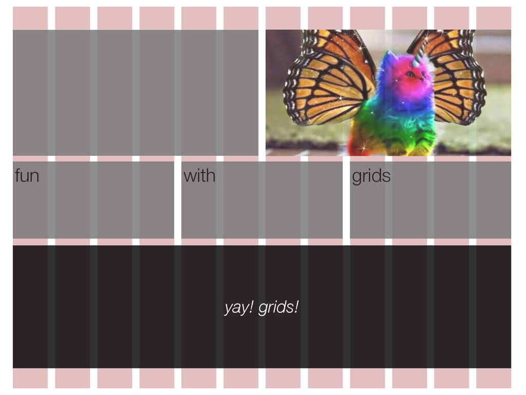fun with grids yay! grids!