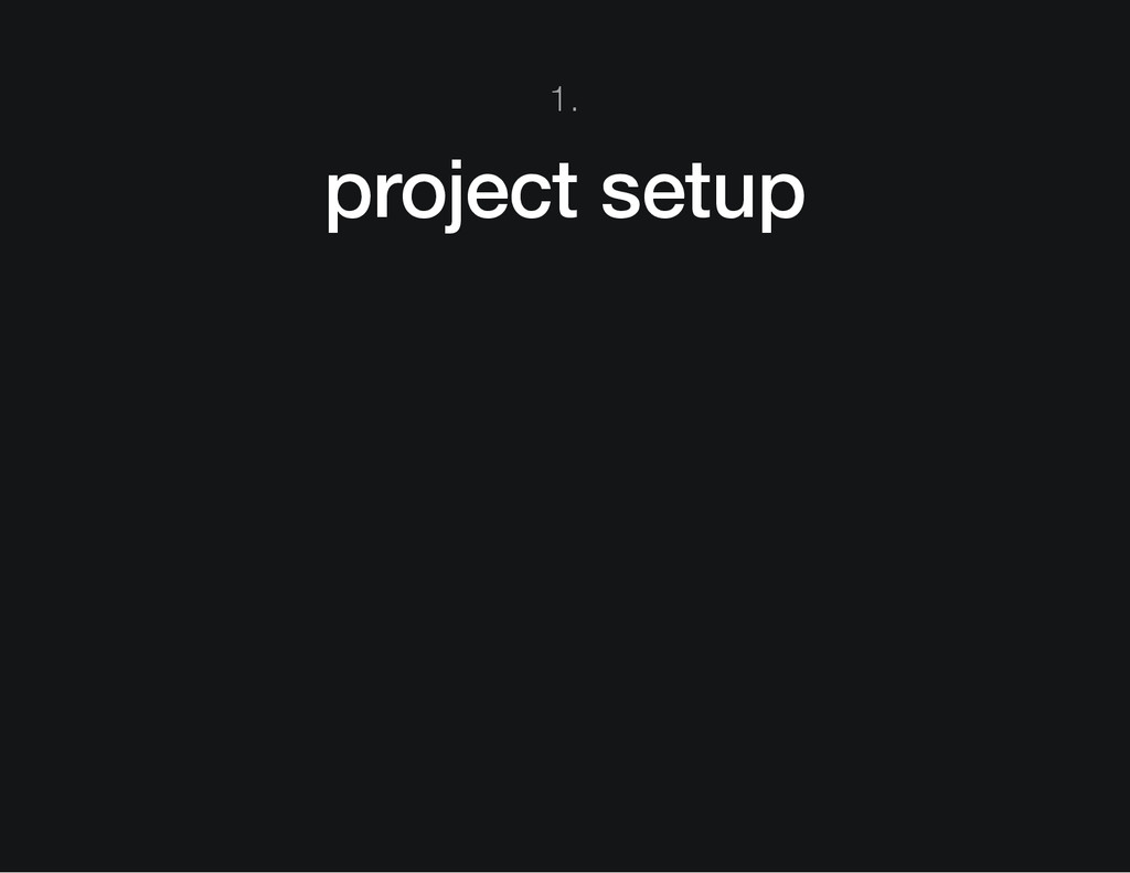 1. project setup