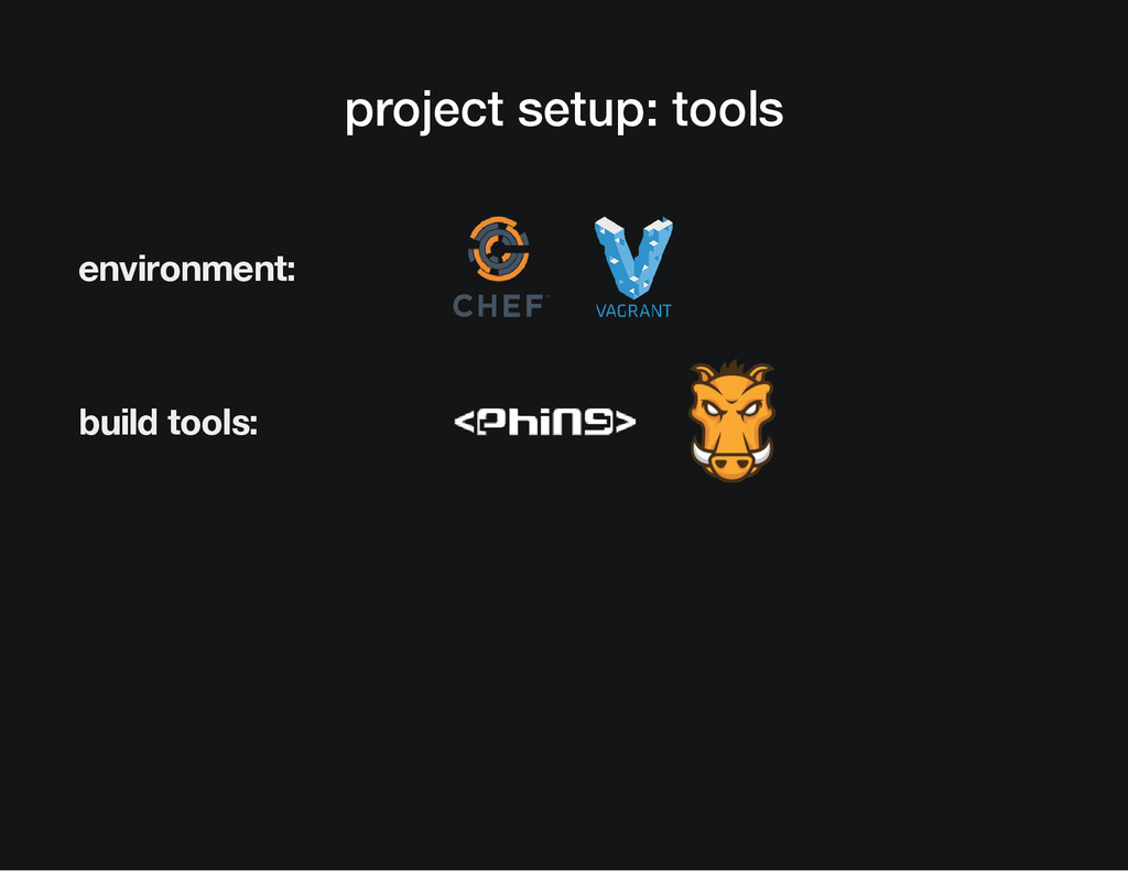 project setup: tools environment: build  tools:
