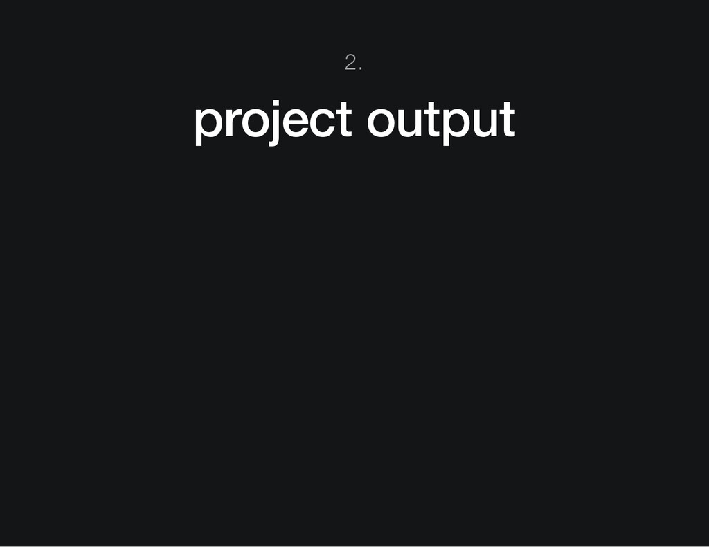 2. project output