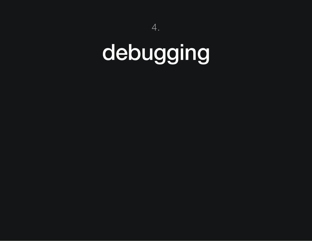 4. debugging