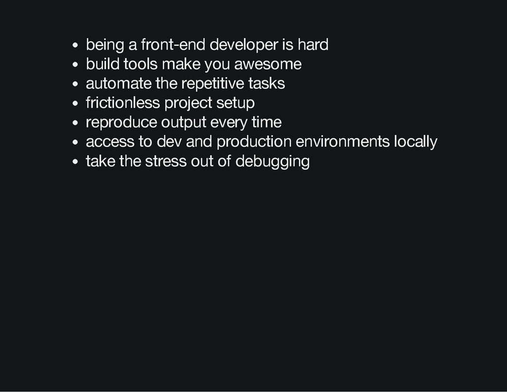 being a front-end developer is hard build tools...