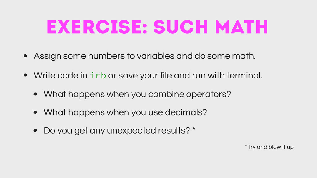 exercise: such math • Assign some numbers to va...