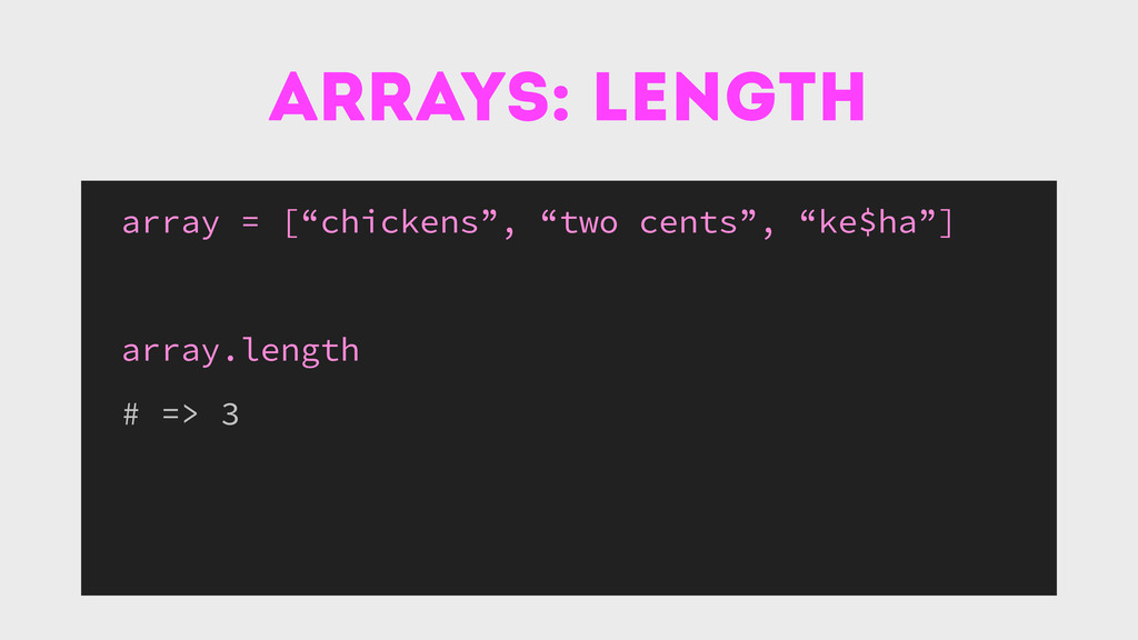 "arrays: length array = [""chickens"", ""two cents""..."