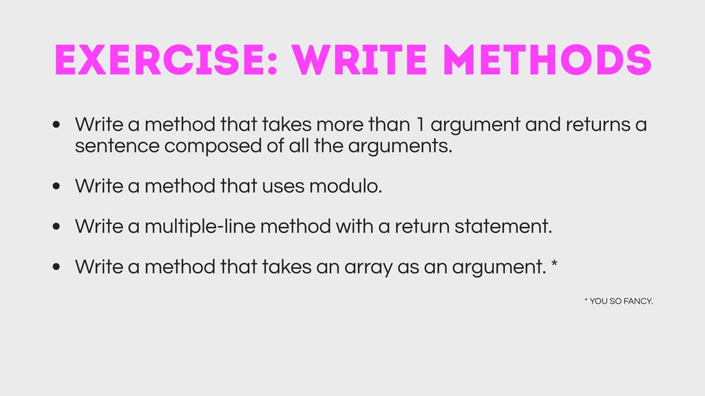 exercise: write methods • Write a method that t...