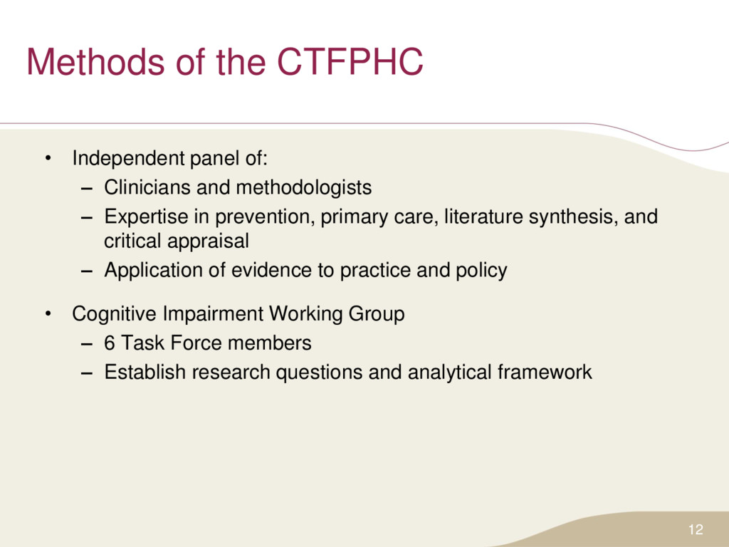 Methods of the CTFPHC • Independent panel of: –...