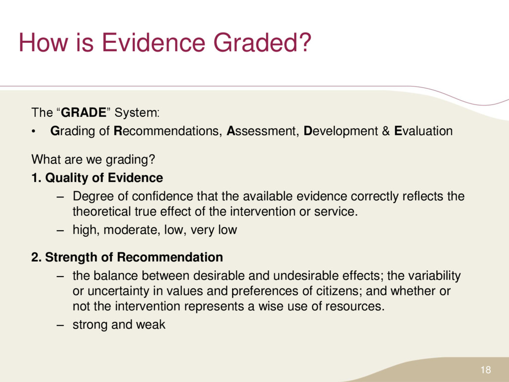 """How is Evidence Graded? The """"GRADE"""" System: • G..."""