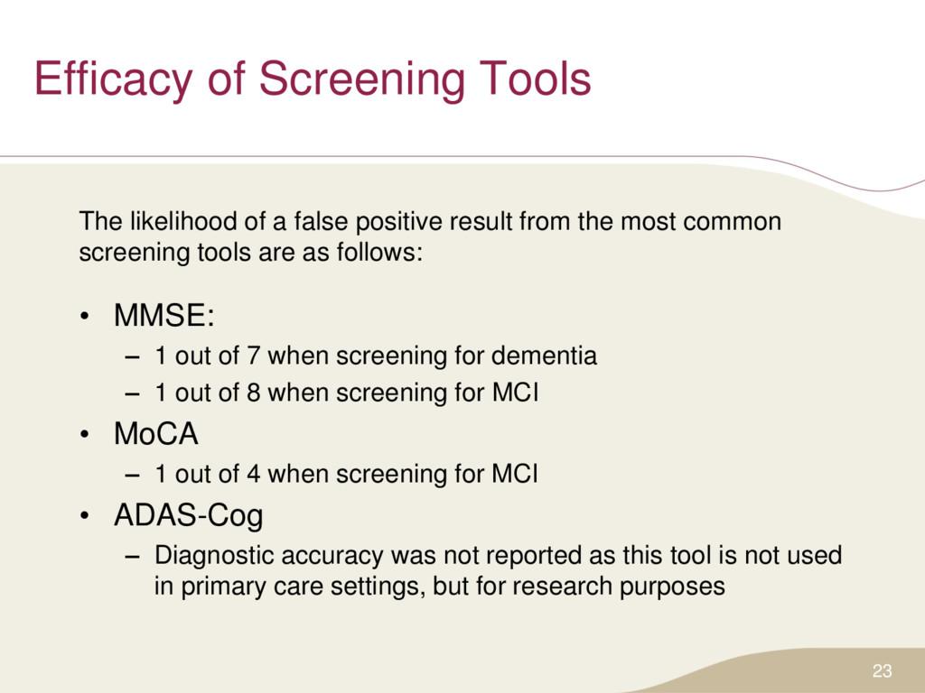 Efficacy of Screening Tools The likelihood of a...