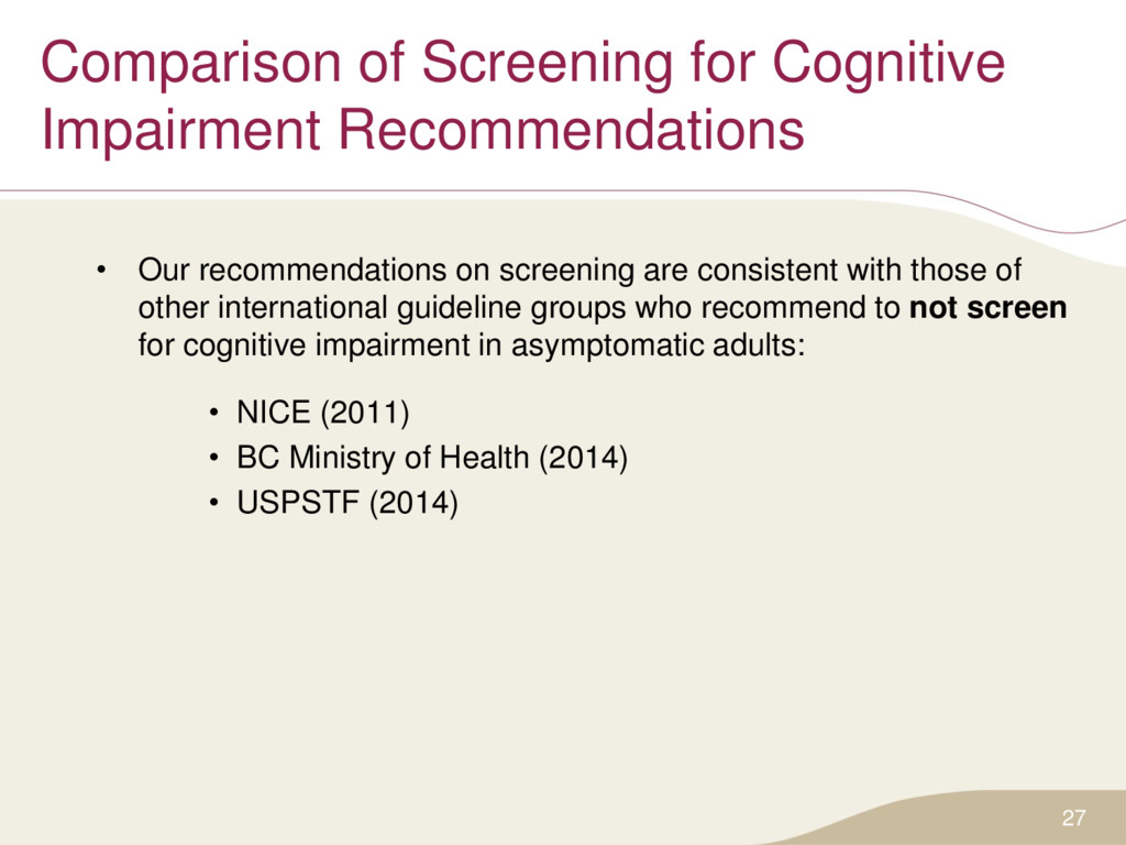 27 • Our recommendations on screening are consi...
