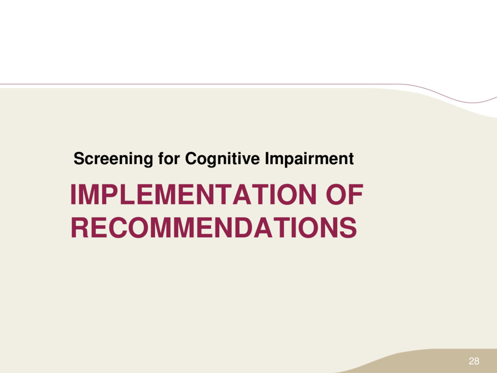 IMPLEMENTATION OF RECOMMENDATIONS Screening for...