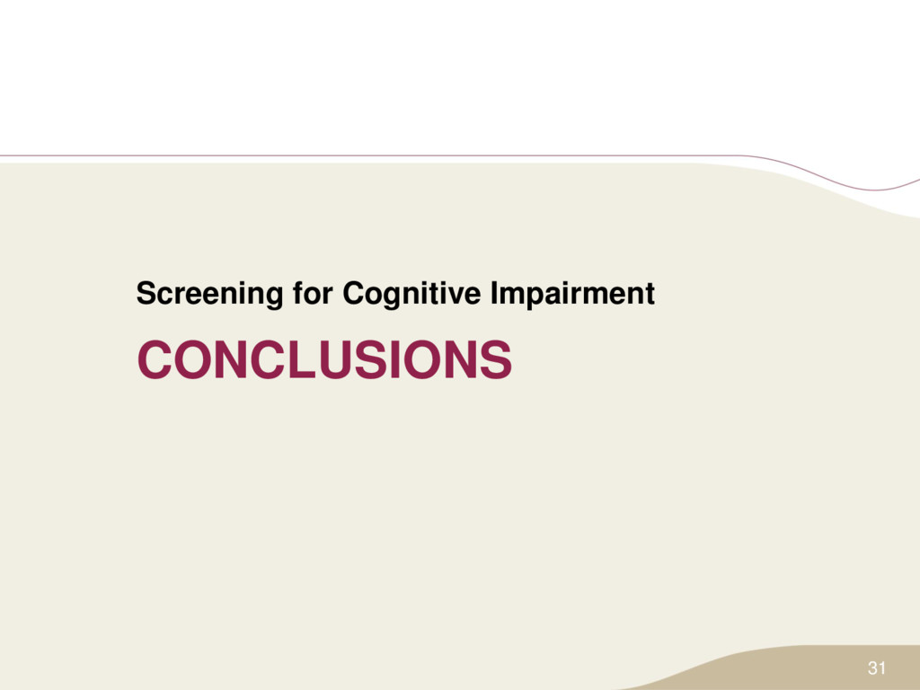 CONCLUSIONS Screening for Cognitive Impairment ...